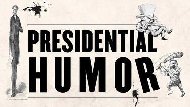 Presidential Humor