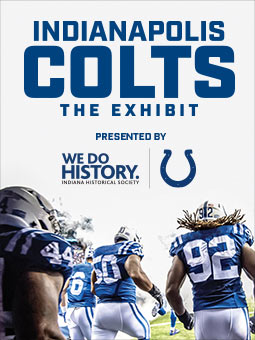 Indiana Historical Society Colts Exhibit WebAd 032118