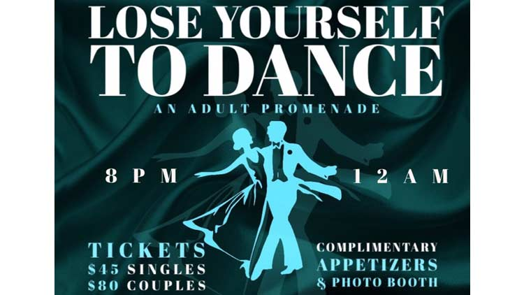 Lose Yourself to Dance - An Adult Promenade
