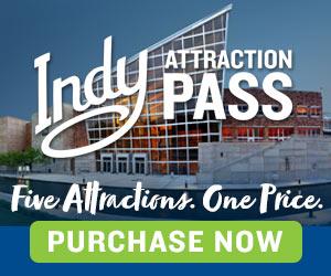 Visit Indy Attraction Pass 4 Premium WebAd 030121