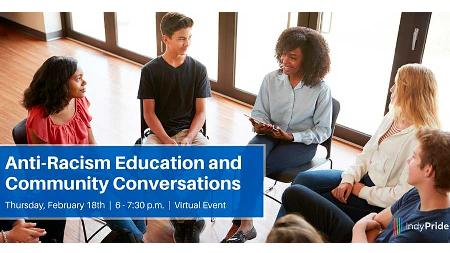 Indy Pride Education Series - Anti-Racism Education and Community Conversations
