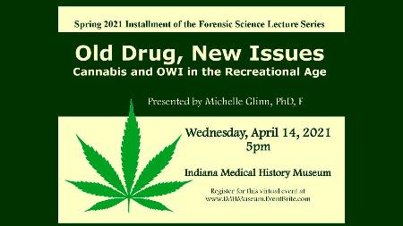 Forensic Science Lecture Series - Old Drug, New Issues - Cannabis and OWI in the Recreational Age