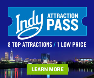 Visit Indy Attraction Pass 5 Premium WebAd 040121