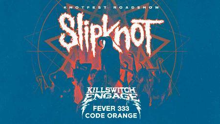 Knotfest Roadshow - Slipknot, Killswitch Engage, Fever 333, Code Orange